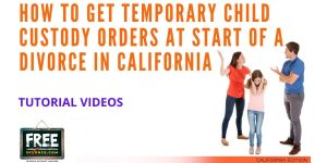 Video #53 - Contested Divorce PART 3 (Obtaining Temporary Child Custody Orders)