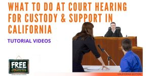 Video #56 - Contested Divorce PART 6 (Attending the FL-300 Court Hearing)