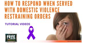 Video #70 - Domestic Violence Restraining Orders PART 5 (How to Respond, How to Cancel a Hearing, Violations of TROs)